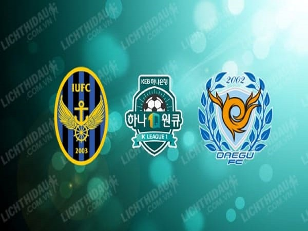 Soi kèo Incheon United vs Daegu FC, 14h30 ngày 09/5