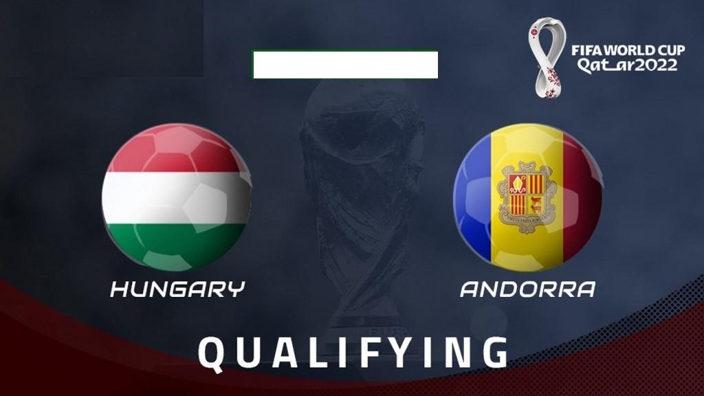 Soi kèo Hungary vs Andorra, 1h45 ngày 9/9 hôm nay